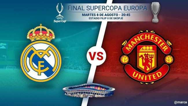 Prediksi Real Madrid vs Manchester United, Skor Pertandingan UEFA Super Cup 09/08/2017