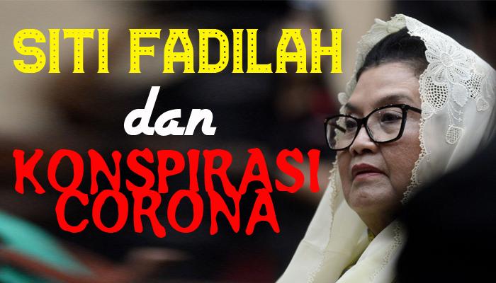 Siti Fadilah dan Konspirasi Corona